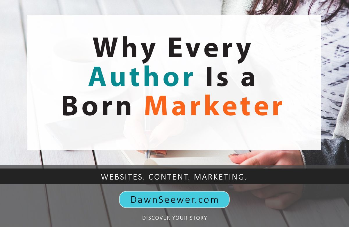 Why Every Author Is Born a Marketer