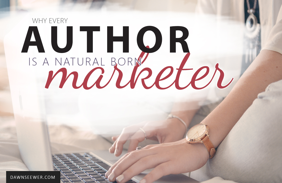 Why every author is a natural born marketer