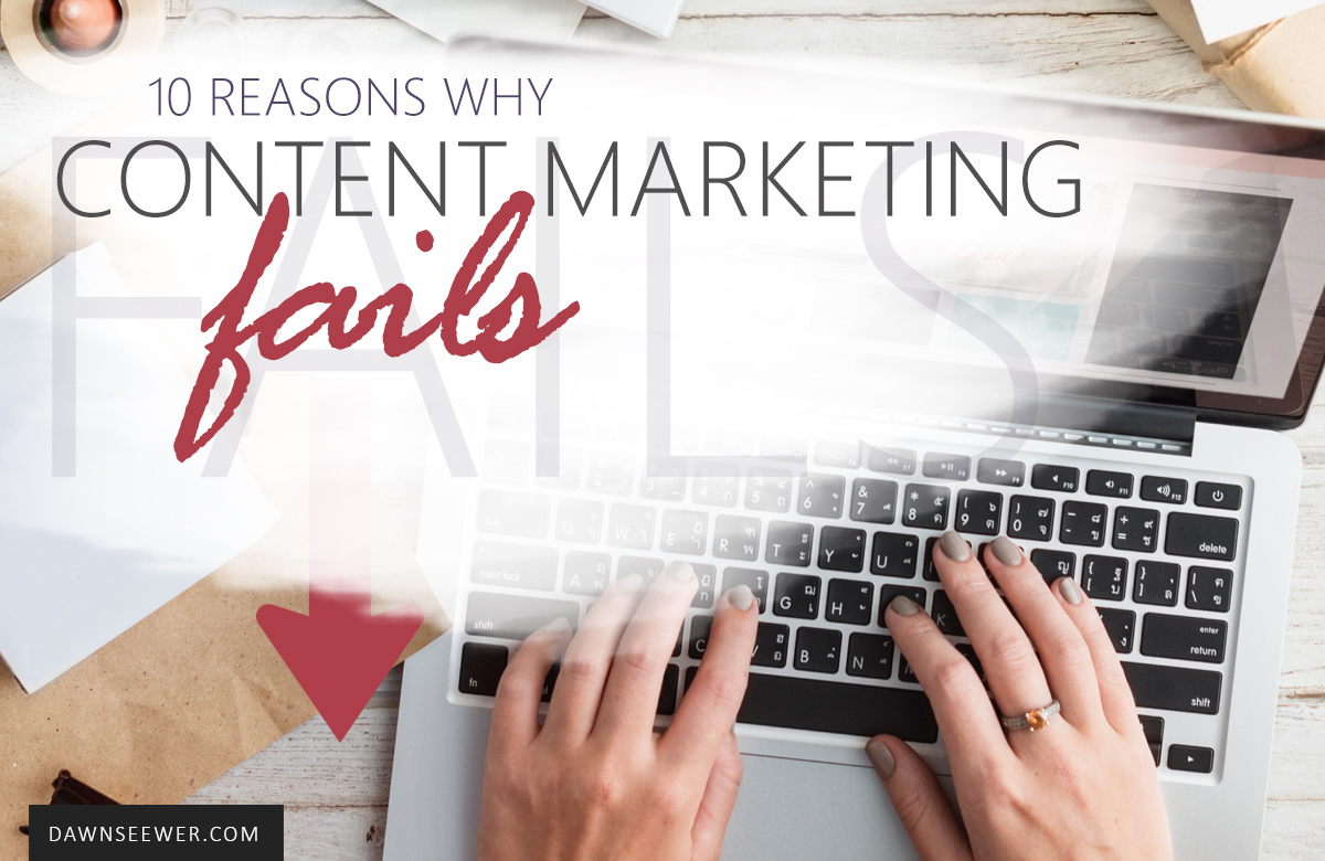 10 Reasons why Content Marketing Fails
