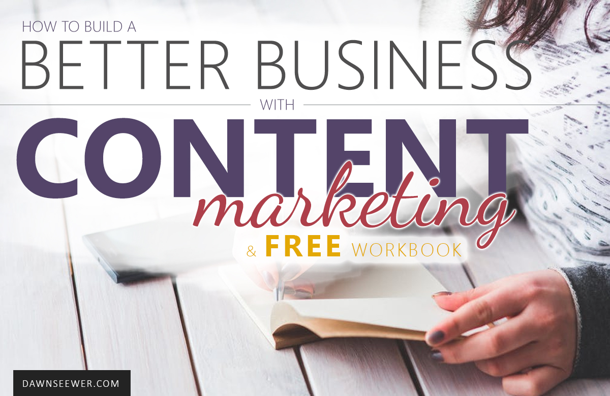 How to Build a Better Business with Content Marketing