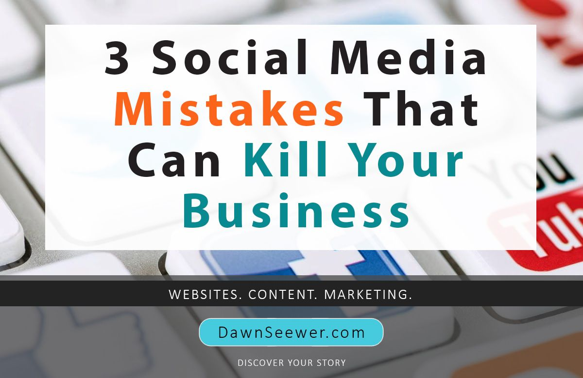 3 Social Media Mistakes That Can Kill Your Business