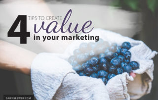 4 Tips to Create Value in your Marketing